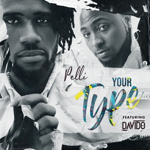 Pelli ft. Davido – Your Type