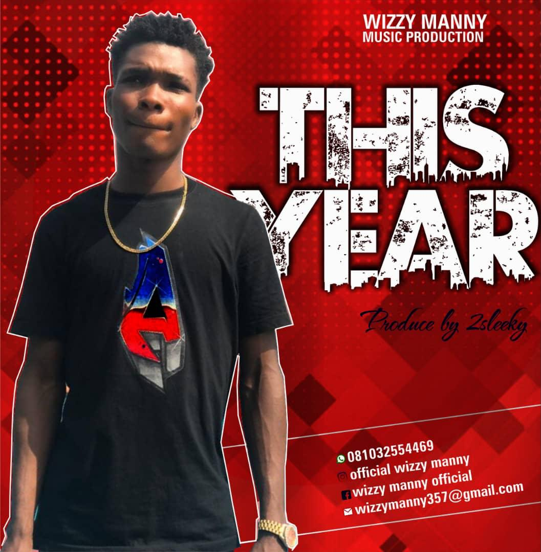 Wizzy Manny This year prod by 2sleek
