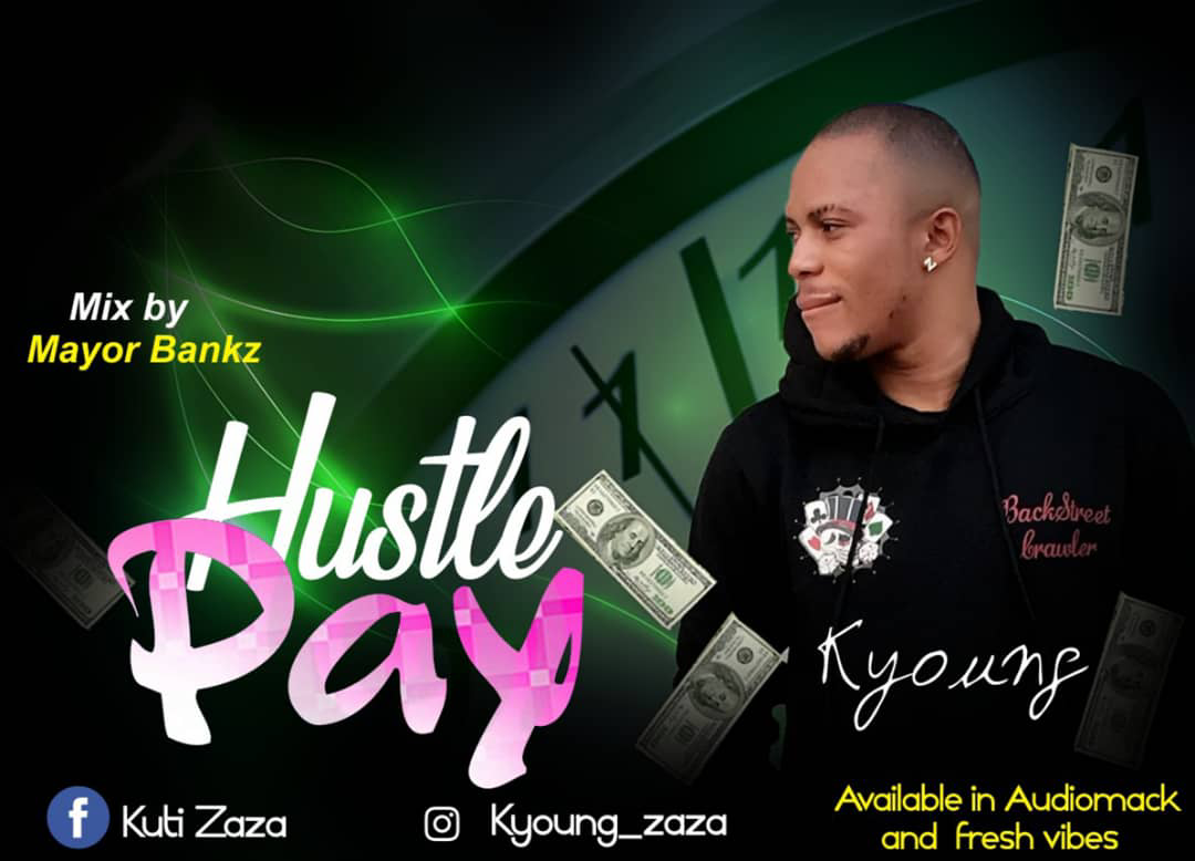 K Young Hustle Pay Prod By Mayor Bankz